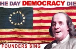 """The Day Democracy Died"" Sung by Founders Sing"
